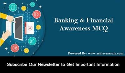 Banking And Financial Awareness MCQ- Set 26
