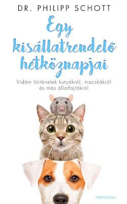 Philipp Schott – Egy kisállatrendelő hétköznapjai [Vidám történetek kutyákról, macskákról és más állatfajtákról] könyves vélemény, könyvkritika, recenzió, könyves blog, könyves kedvcsináló