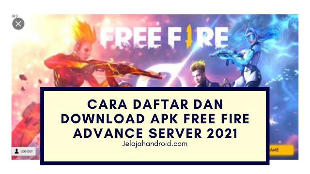 Cara Daftar dan Download Apk Free Fire Advance Server 2021