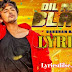 Dil Mera Blast Lyrics - Darshan Raval