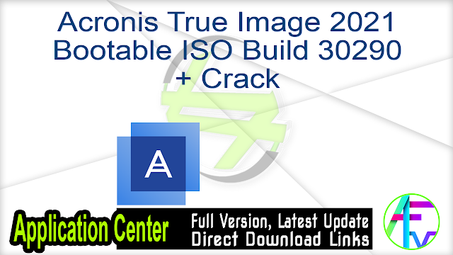 Acronis True Image 2021 Bootable ISO Build 30290 + Crack