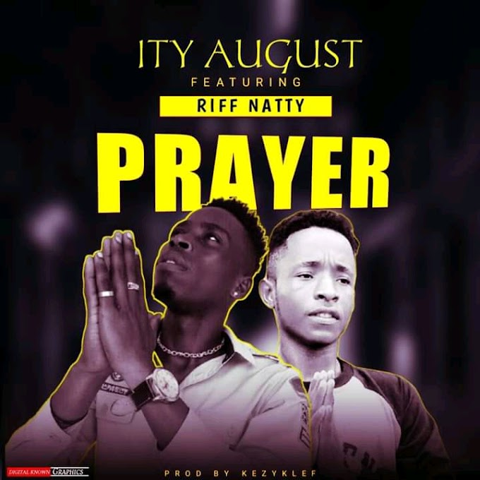 [MUSIC] Ity August Ft Riff Natty - PRAYER