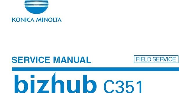 konica minolta bizhub c351 service manual printer manual guide rh printermanualguides blogspot com Repair Manuals bizhub c351 service manual