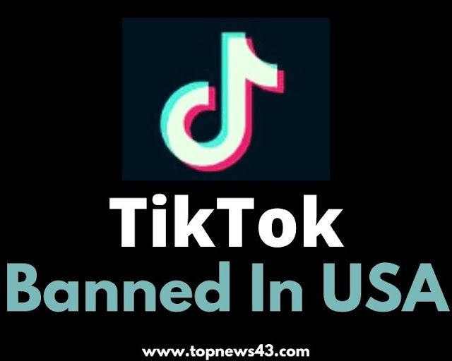 Chinese Video-Sharing Social Networking Tiktok Banned In USA