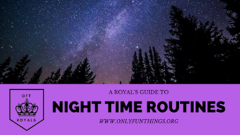 Night Time Routines (Life Hacks, Tips, and more! ) – Royals Lessons!