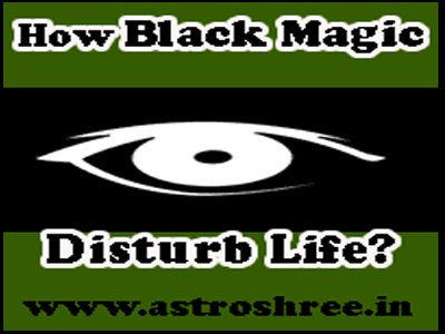 how black magic disturb life, astrologer for protection
