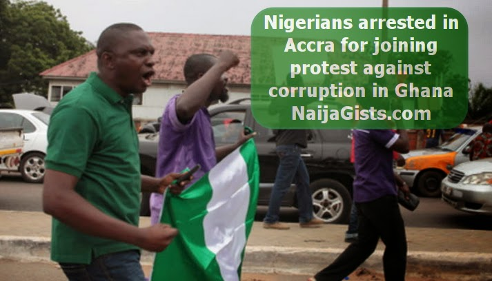 nigerians arrested protest ghana