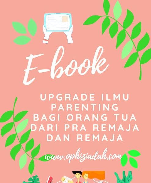 E-Book Untuk Upgrade Ilmu Parenting (Pra Remaja dan Remaja)