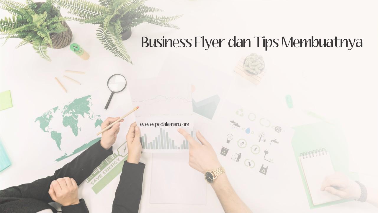 Business Flyer dan Tips Membuatnya
