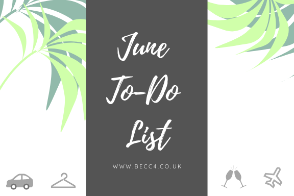 Becc4 June To-Do List - a roundup of all the things I need to do this month