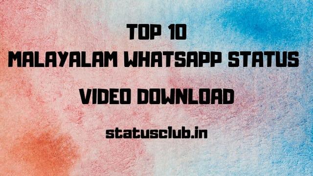 Top 10 Malayalam Whatsapp Status Video Download of 2019.