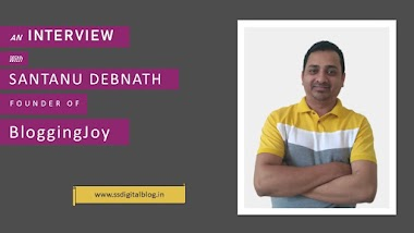 Exclusive Interview With Santanu Debnath – Founder Of BloggingJoy.Com