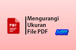 Panduan untuk Mengurangi Ukuran File PDF