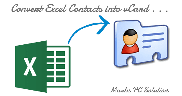How to Convert Excel Contacts into vCard ( vcf)? | Marks PC