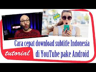 Cara Mudah Download Subtitle Indonesia dan Lirik Video di Youtube Tanpa Aplikasi