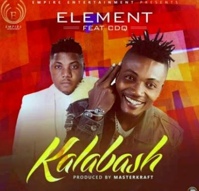 Element ft. CDQ – Kalabash