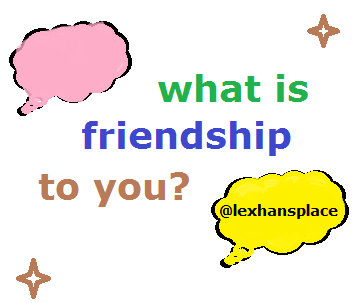 What Everybody Needs To Know About FRIENDSHIP.