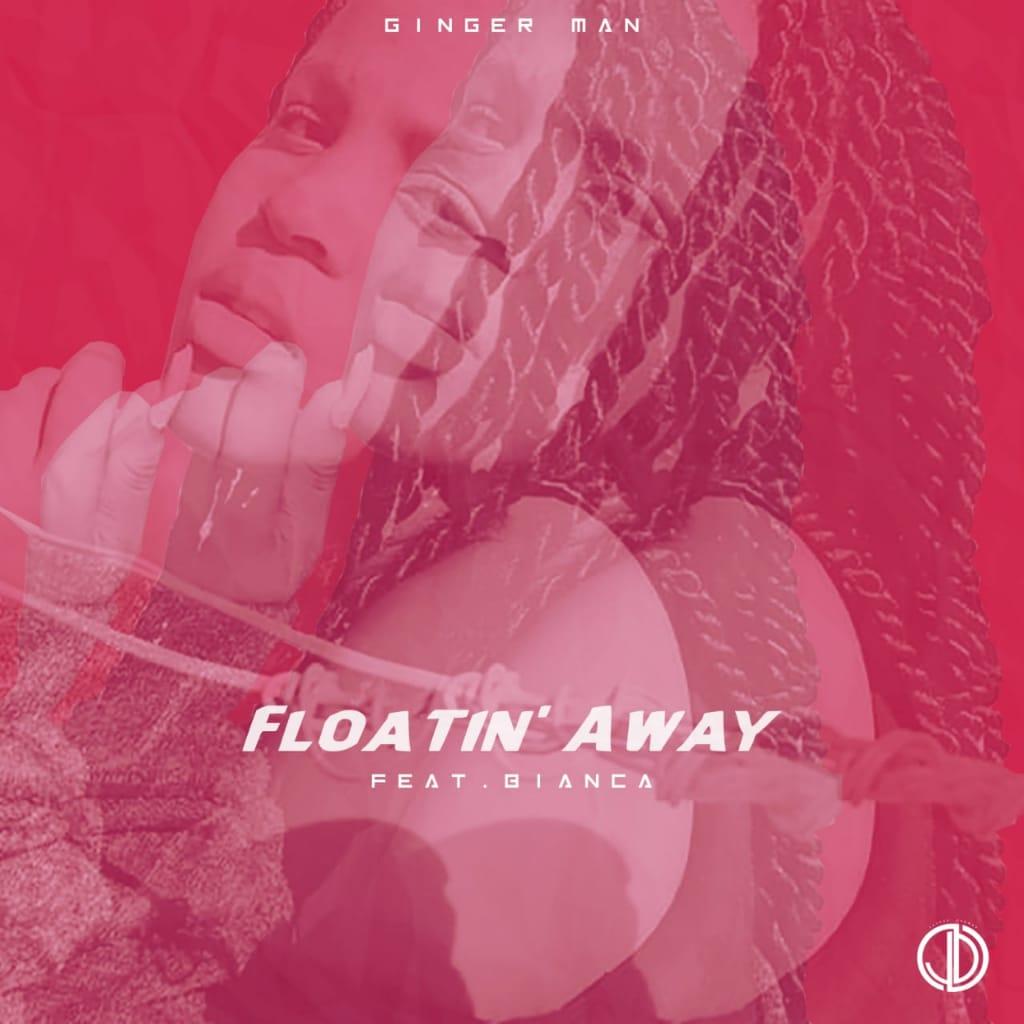 [Music] Ginger man ft Bianca - Floatin' Away (prod. Ginger man) #Arewapublisize