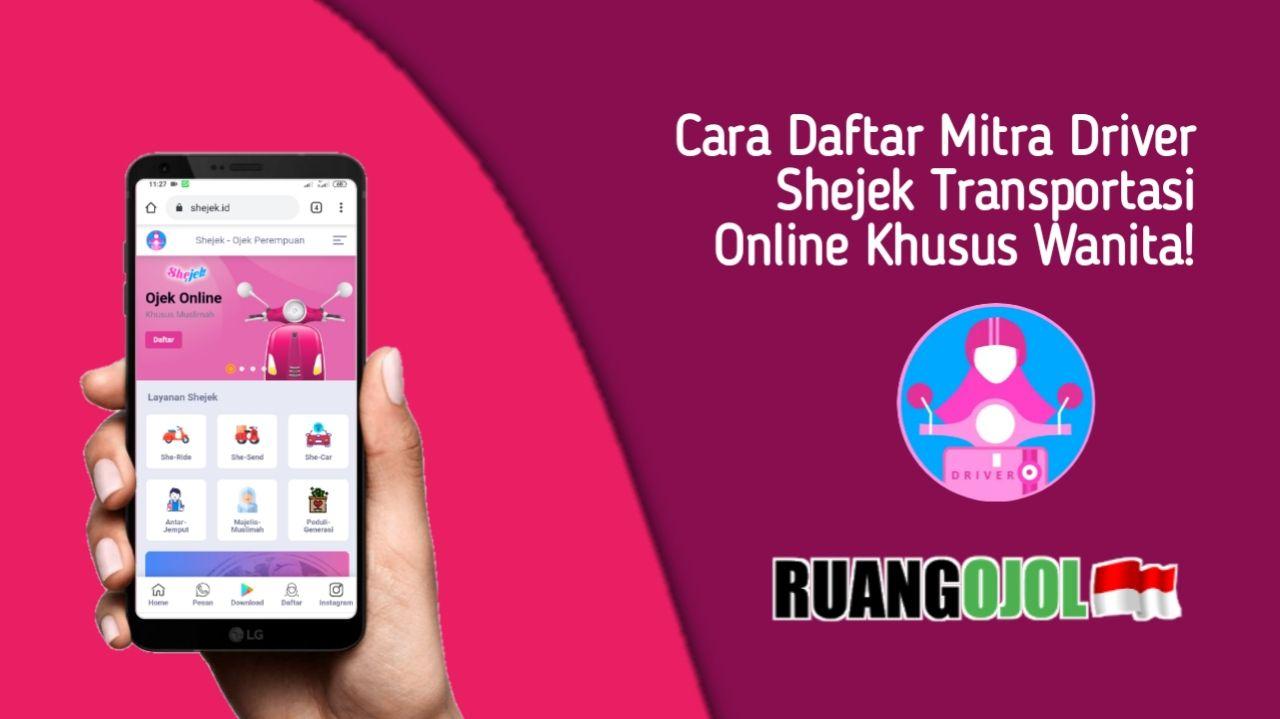 Cara Daftar Mitra Driver Shejek Transportasi Online Khusus Wanita!