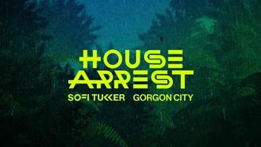 House Arrest Lyrics - Sofi Tukker & Gorgon City