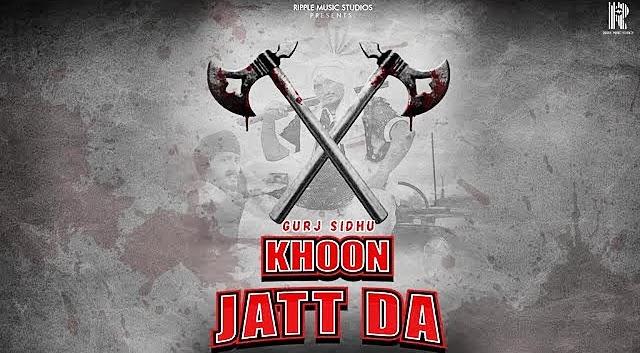 Khoon Jatt Da Song Lyrics – Gurj Sidhu