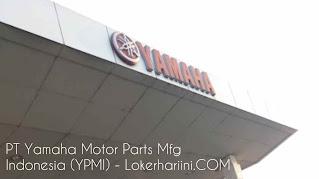 Lowongan Kerja PT Yamaha Motor Parts Mfg Indonesia (YPMI) Terbaru 2021