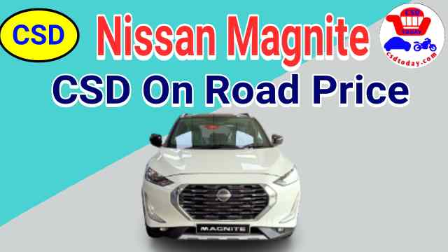 Nissan Magnite on Road Price in CSD Canteen
