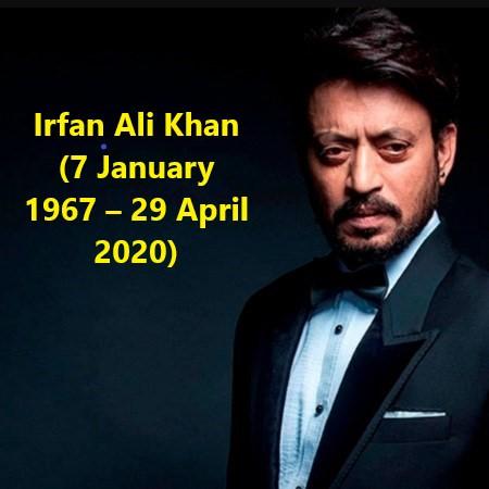 Sahabzade Irfan Ali Khan (7 January 1967 – 29 April 2020)