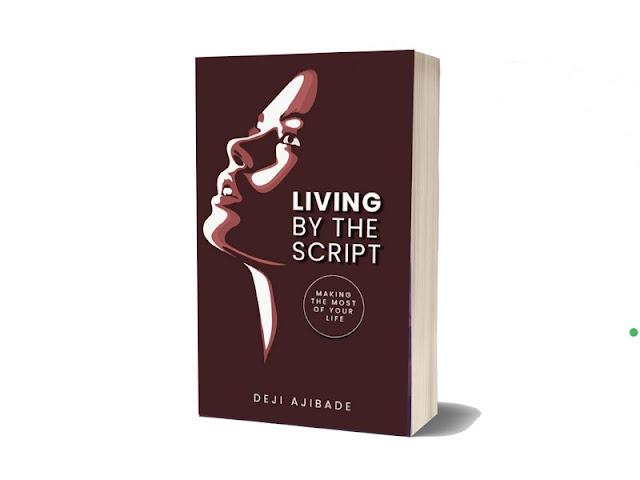 Living By The Script - Deji Ajibade