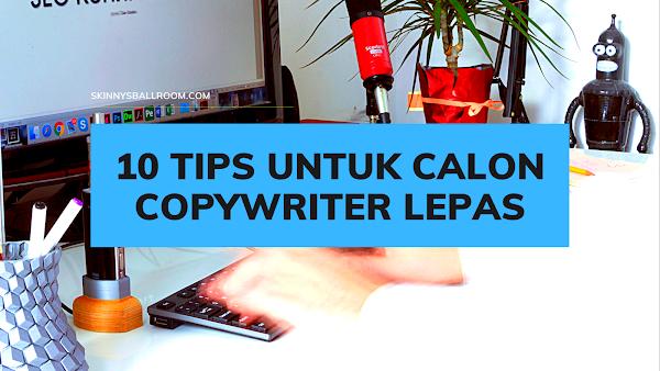 10 Tips Untuk Calon Copywriter Lepas