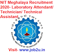 NIT Meghalaya Recruitment 2020, Laboratory Attendant, Technician, Technical Assistant