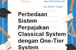 Perbedaan Sistem Perpajakan Classical System dengan One-Tier System
