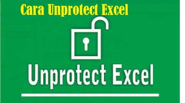 Cara Unprotect Excel
