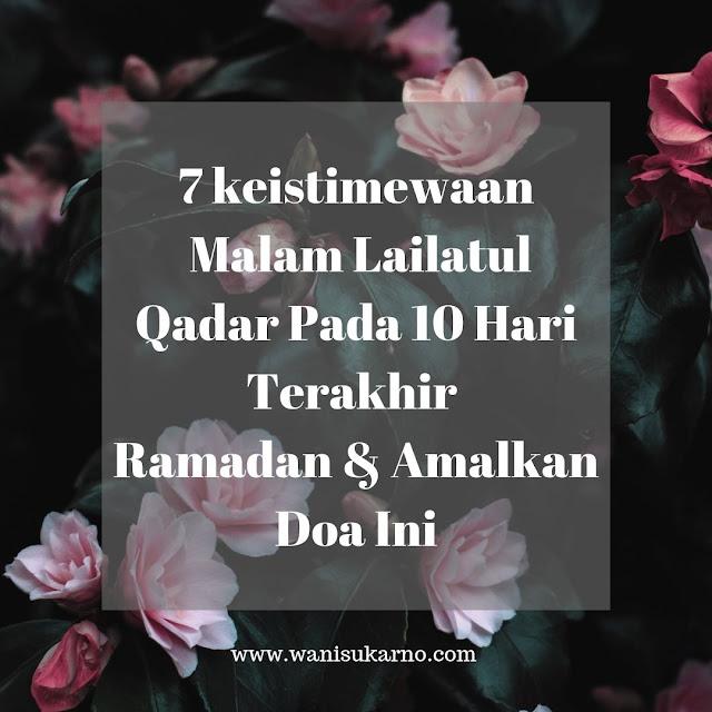 7 Keistimewaan Malam Lailatul Qadar  Pada 10 Hari Terakhir Ramadan Dan Amalkan Doa Ini