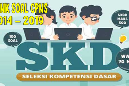 DOWNLOAD GRATIS!!! Kumpulan Soal Latihan CPNS 2014 - 2019