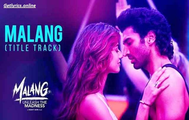 Malang Song Lyrics | Malang Movie