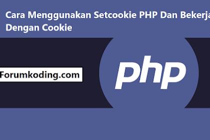 Cara Menggunakan Setcookie PHP Dan Bekerja Dengan Cookie