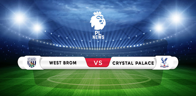 West Brom vs Crystal Palace Prediction & Match Preview