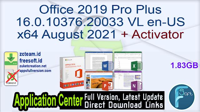 Office 2019 Pro Plus 16.0.10376.20033 VL en-US x64 August 2021 + Activator_ ZcTeam.id