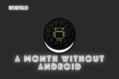 A month without Android