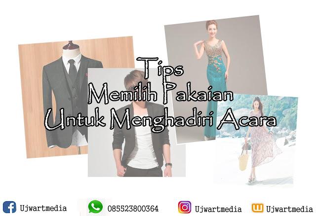 Tips Memilih Pakaian Untuk Menghadiri Acara