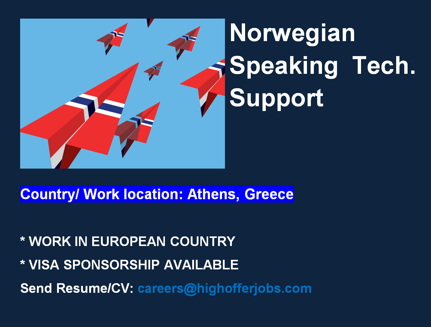 Norwegian Speaking Technical Support - Athens At least 1 year Exp