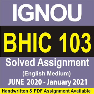 bhic 103 solved assignment in hindi; bhdc-103 solved assignment in hindi; bhic 103 assignment 2020; bhic 103 assignment question paper; ignou assignment; bhic 104 assignment