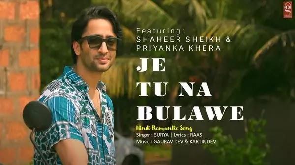 Je Tu Na Bulawe Lyrics - SURYA Ft. Shaheer Sheikh - Priyanka Khera