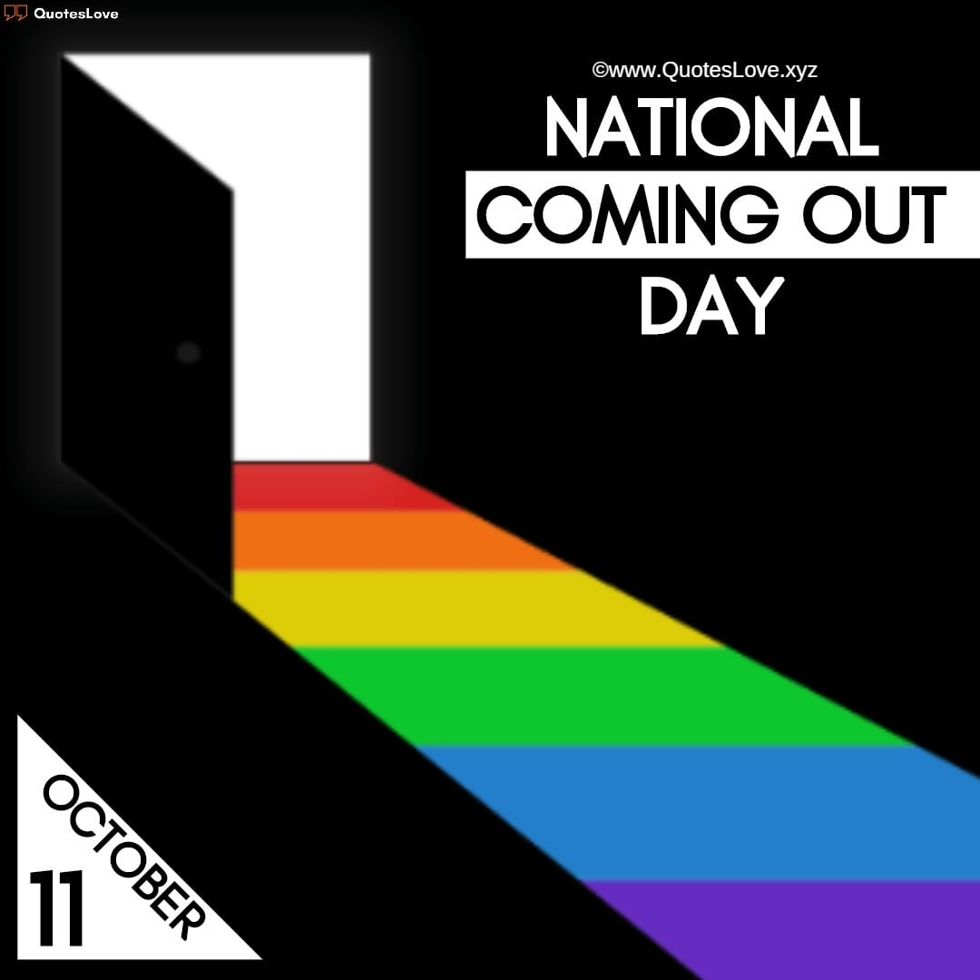 National Coming Out Day Quotes, Sayings, Wishes, Images, Poster, Pictures