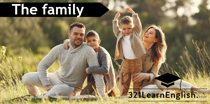 Learn the vocabulary relative to the family: mother, father, daughter, son, wife, husband and many more (CEFR Level: A2) - 321LearnEnglish.com