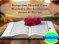 Pengertian Tasydid, Cara Membaca, dan Contohnya dalam Al-Qur'an