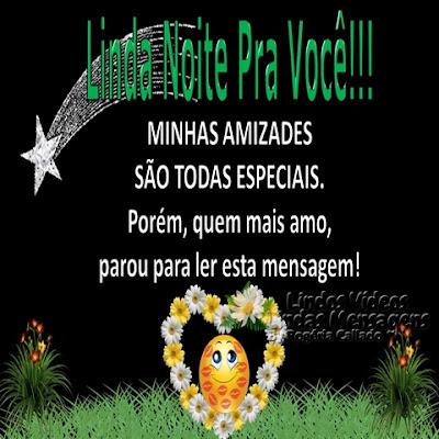 Boa Noite! MINHAS AMIZADES SÃO TODAS ESPECIAIS. Porém, quem mais amo, parou para ler esta mensagem!