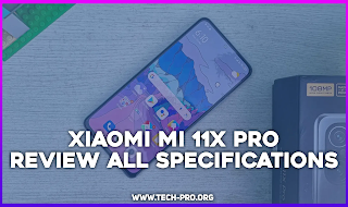Xiaomi Mi 11X Pro - Review All Specifications