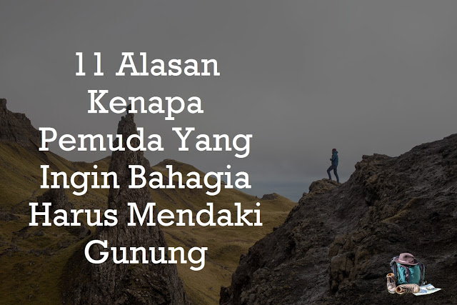 pemuda yang ingin bahagia harus mendaki gunung